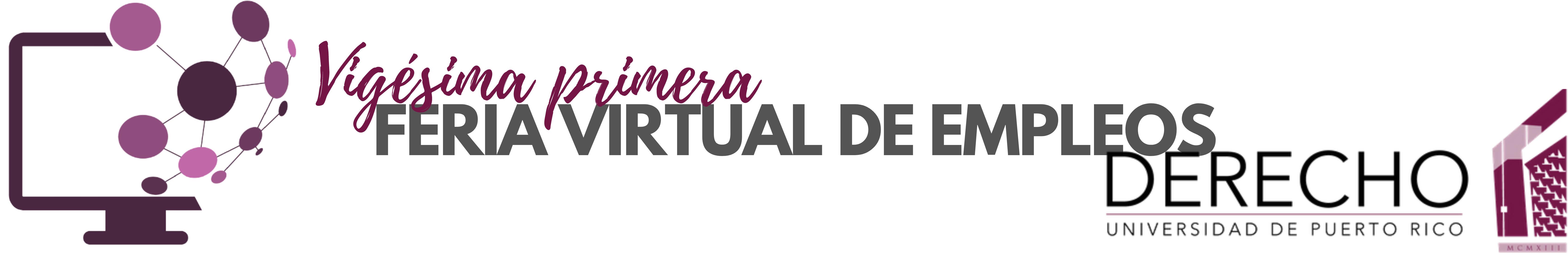 XXI Feria Virtual de Empleos de la Escuela de Derecho, UPR