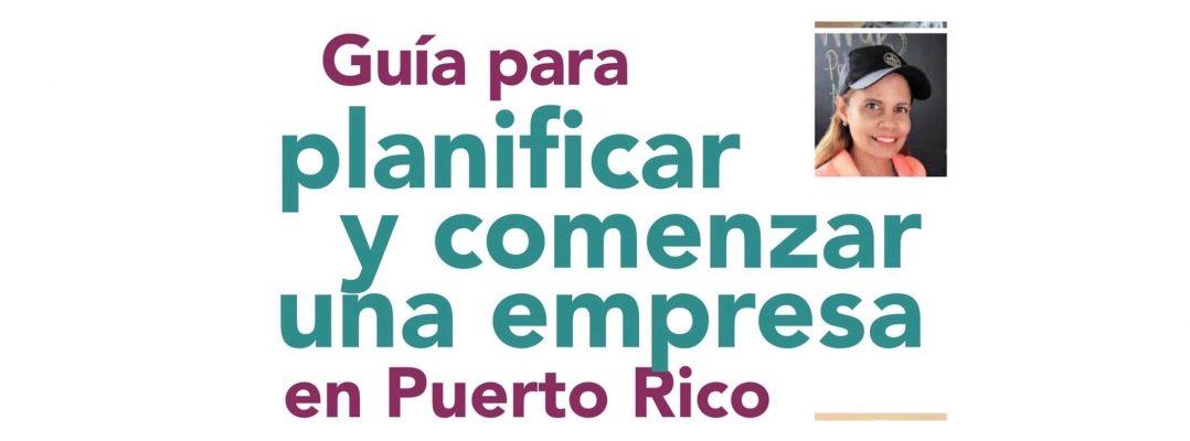 Guía para planificar y comenzar una empresa en Puerto Rico