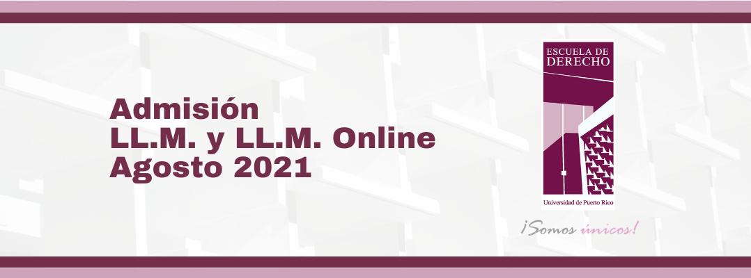 Admisión Agosto 2021 LL.M. y LL.M. Online